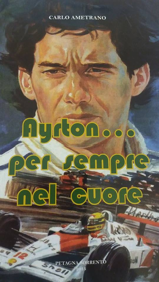 Il mito di Ayrton Senna rivive nel libro di Carlo Ametrano